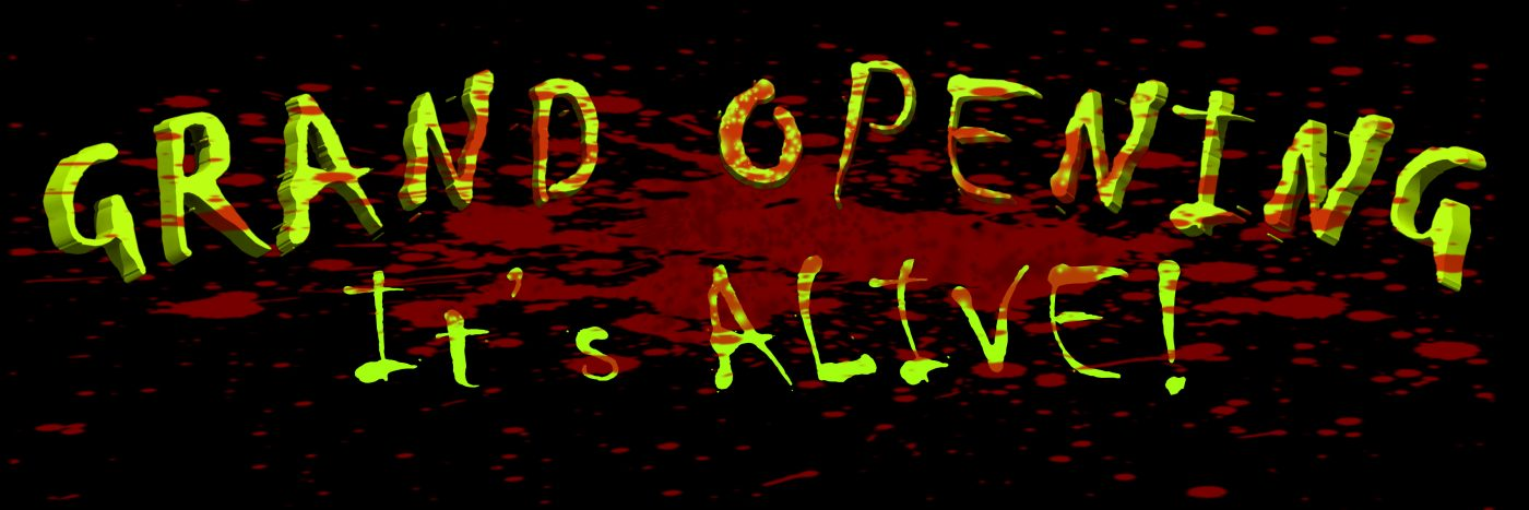 Grand Opening It's Alive