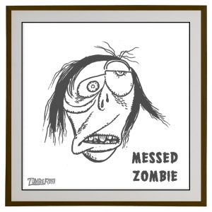 Messed Zombie © ZombieForia™ Art Print
