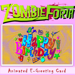 ZombieForia Animated E-Birthday Card