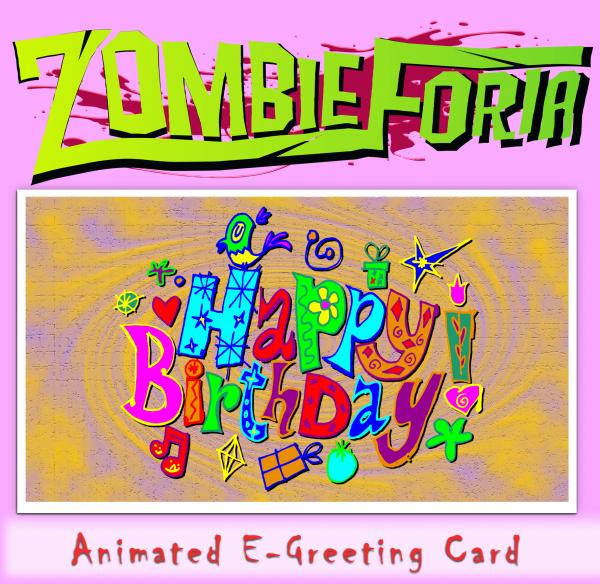 ZombieForia Animated E-Birthday Card